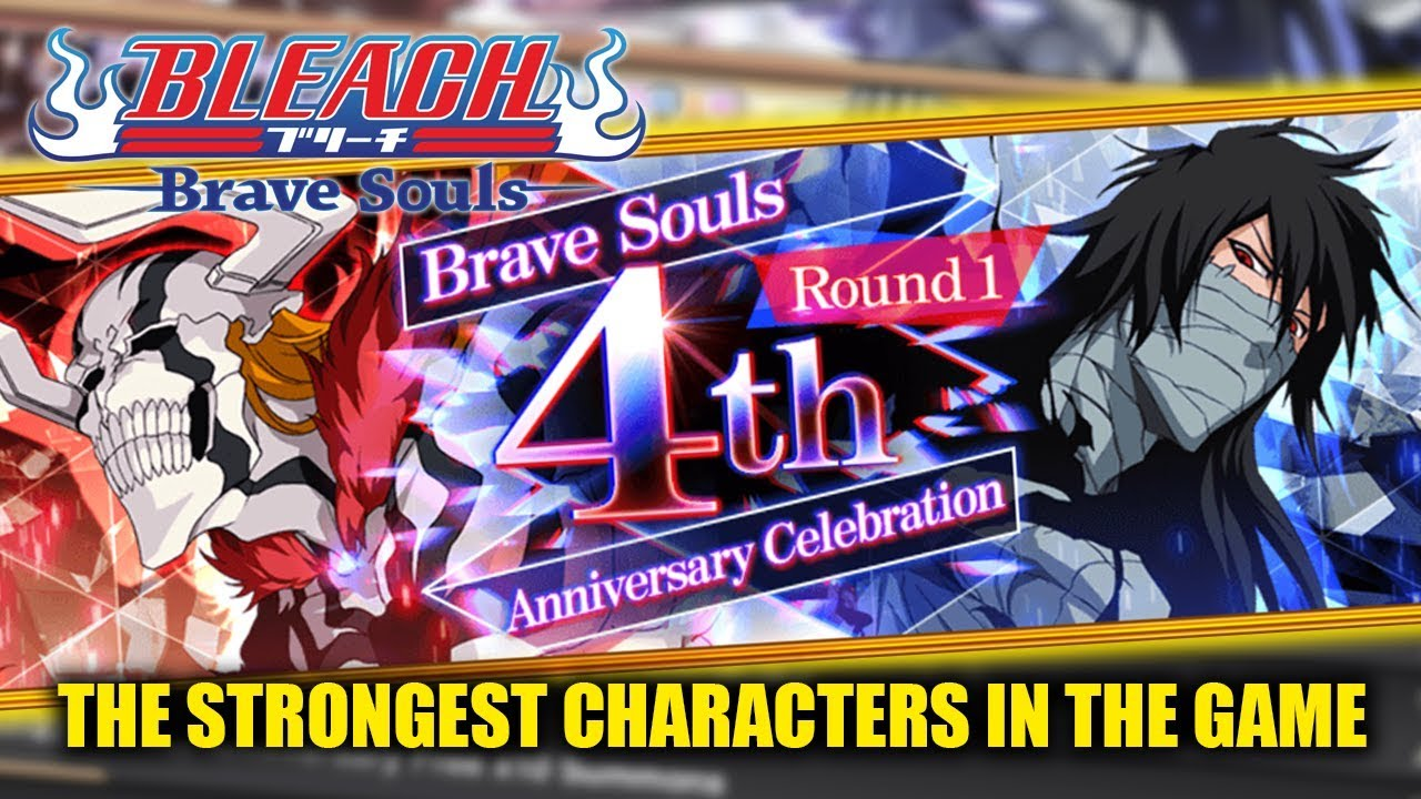 Bleach Brave Souls Best Characters 2020 Bleach Brave Souls] 4th Anniversary FULL DETAILS!!!   YouTube