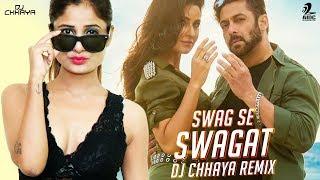 Swag Se Swagat (Remix) | Tiger Zinda Hai | Salman Khan | Katrina Kaif | DJ Chhaya
