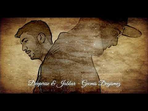 Deeperise & Jabbar - Gecmis Degismez