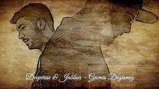 Deeperise & Jabbar - Gecmis Degismez Video