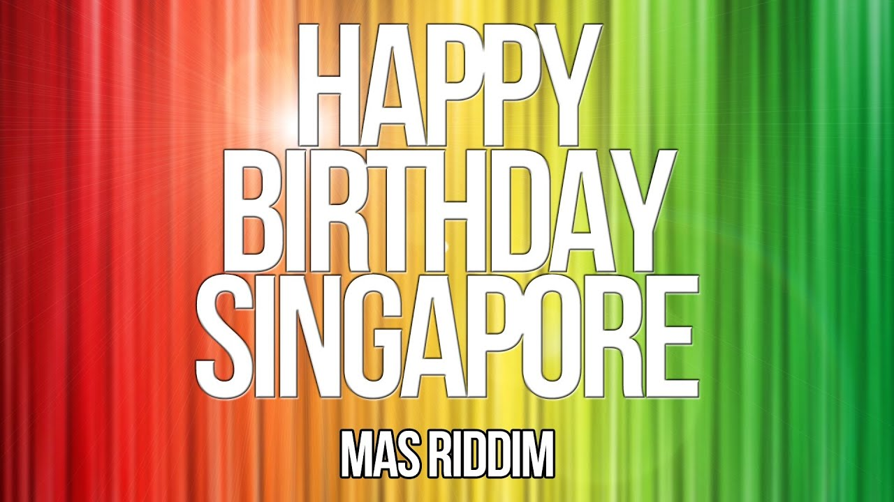 Ndp 2013 Happy Birthday Singapore Singaporeans Choice Official