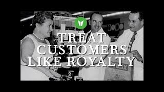 Treat Customers Like Royalty - Lessons From Our Founder