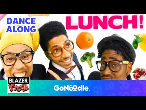 Lunch - Blazer Fresh | GoNoodle