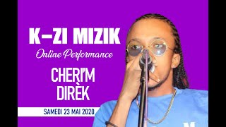 K-ZI MIZIK - CHERI'M DIREK  ONLINE PERFORMANCE | SATURDAY , MAY 23, 2020