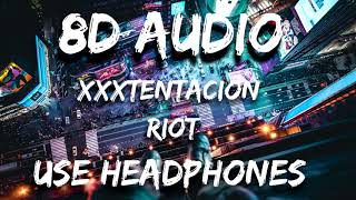 XXXTentacion - Riot (8D AUDIO)
