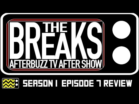 The Breaks Season 1 Episode 7 Review & After Show | AfterBuzz TV