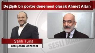 Salih Tuna : Değişik bir portre denemesi olarak Ahmet Altan