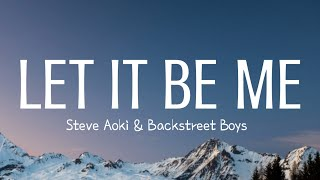 Download Steve Aoki & Backstreet Boys - Let It Be Me (Lyrics) Mp3 and Videos