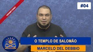 Templo de Salomão - Marcelo del Debbio [Hermetismo #04]
