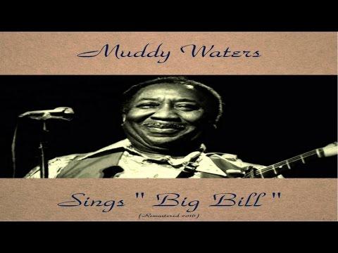 """Muddy Waters - Muddy Waters Sings """"Big Bill"""" - Remastered 2016"""