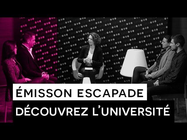 Emission ESCAPADE - À la découverte de l'Université