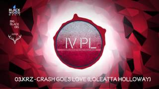IV PL: O3.KRZ - Crash Goes love (Loleatta Holloway) [Black Wood Music]