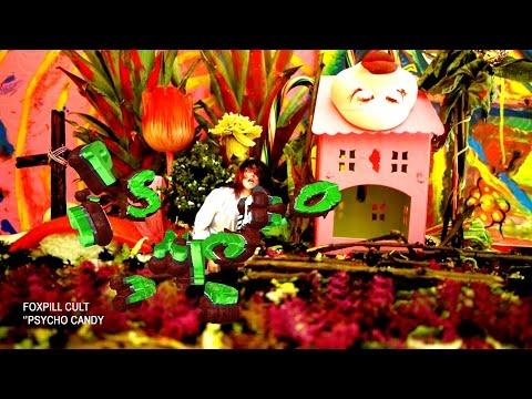 FOXPILL CULT - サイコキャンディー (※2014年「邪宗門」より)