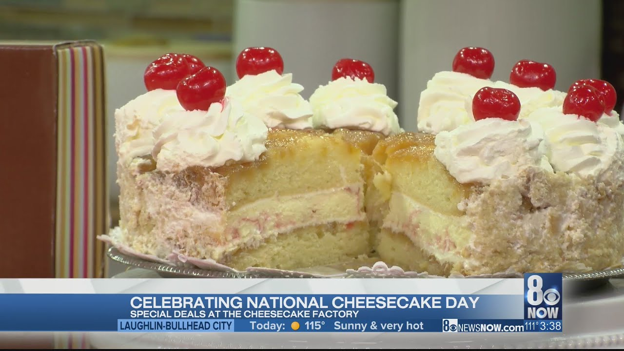 Celebrate national cheesecake day with The Cheesecake Factory