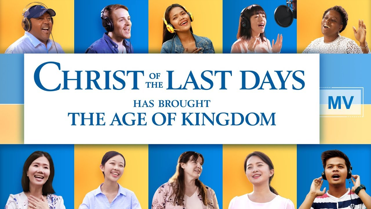 "2020 Christian Praise and Worship Music | ""Christ of the Last Days Has Brought the Age of Kingdom"""