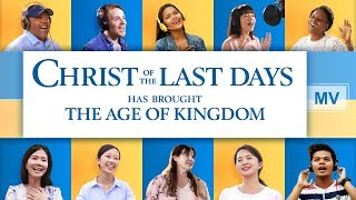 "2019 Christian Music Video | ""Christ of the Last Days Has Brought the Age of Kingdom"" (English Song)"