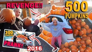 FILLING MY SISTERS CAR WITH 500 PUMPKINS!! REVENGE PRANK! WITH MY DAD! FT. SAFFRON BARKER
