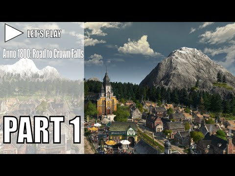 Let's Play Anno 1800 - Road to Crown Falls | Part 1: Getting Started |