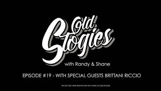 OLD STOGIES EPISODE 19 WITH BRITTANI RICCIO
