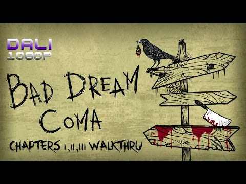 Bad Dream: Coma - Part 1 - Chapter I,II,III Walkthrough (Road to Good Ending)