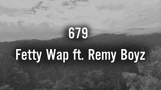 [Best Song] 679 -Fetty Wap ft. Remy Boyz ( Mix )