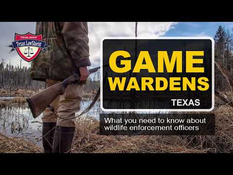 Texas Game Wardens: What You Need to Know