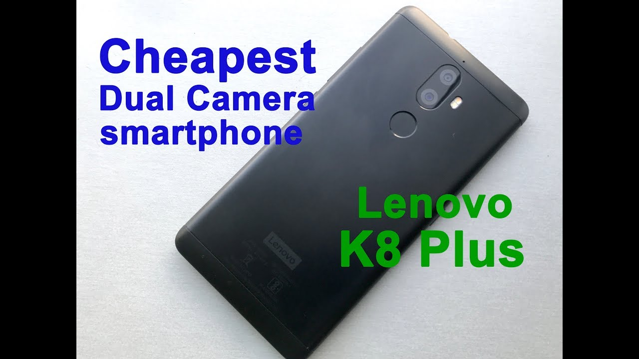 Lenovo K8, K8 Plus: Specs, dual cameras, price and everything you