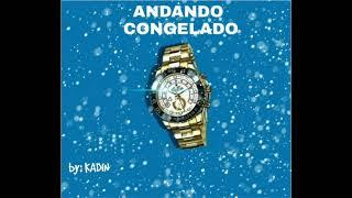 KADIN- Andando Congelado (Prod. By Bl4ckS4turn)