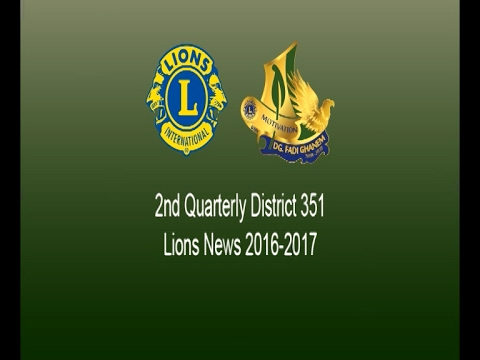 2nd Quarterly Report Distric 351  Lions News 2016 2017
