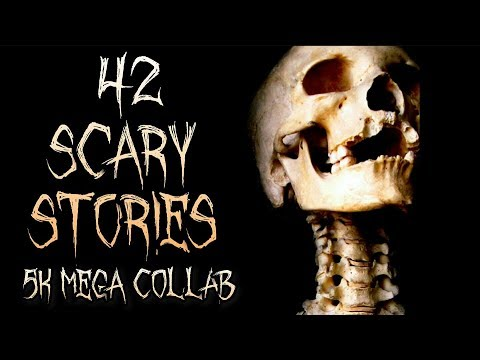 42 SCARY Stories || 5K MEGA COLLAB