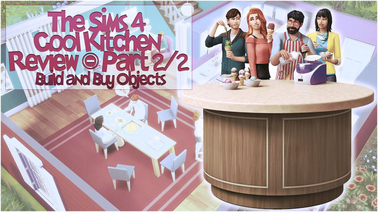 The Sims 4 Cool Kitchen Stuff Pack Review Part 2 2 Youtube