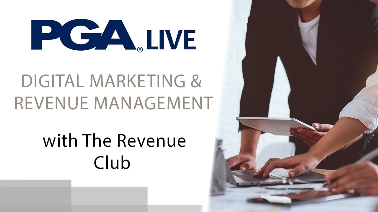 PGA Live Webinar - Green Fee Digital Marketing and Revenue Management