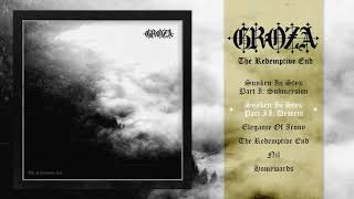 GROZA - The Redemptive End (Full Album)