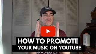 How to Promote Your Music on Youtube in 2018 | BEST Tips Youtube for Musicians