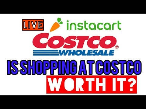 Live Video: Is Costco Worth It As A Shopper for Instacart or Shipt?