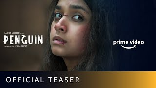 Penguin - Official Teaser | Keerthy Suresh | Karthik Subbaraj | Amazon Prime Video | 19th June