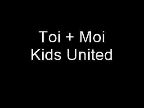 Parole Toi + Moi  Kids United