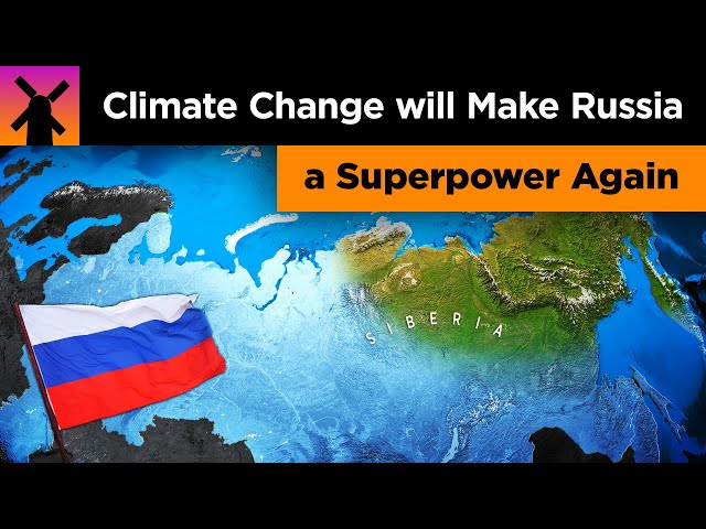 Why Climate Change Will Make Russia a Superpower Again