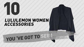 Lululemon Women Accessories // New & Popular 2017