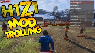 H1Z1 King of the Kill (MOD TROLLING!)