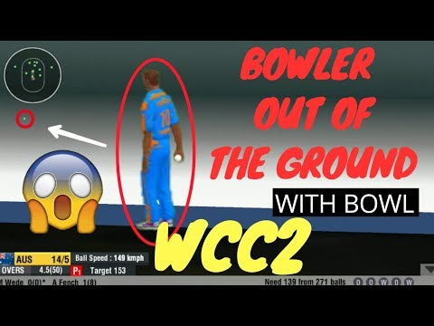 Bowler Out Of The Ground In Wcc2  | Amazing Bug | Must Watch