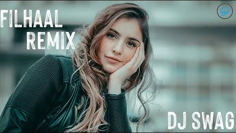 Filhaal - Remix   B Praak N Jaani   DJ Swag   Akshay Kumar   Bass Boosted   Thumping Bass Creation