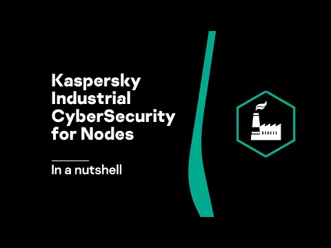 Kaspersky Industrial CyberSecurity for Nodes in a nutshell