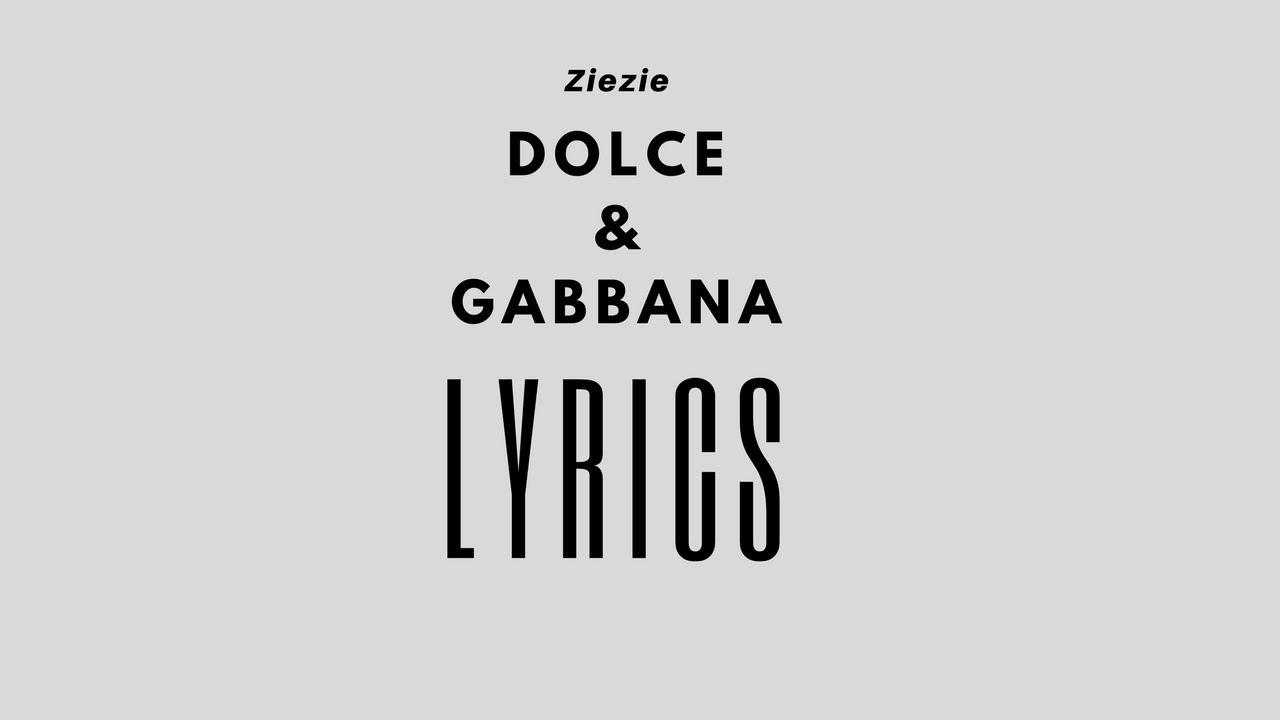 ZIEZIE DOLCE & GABBANA LYRICS