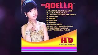 Download lagu OM ADELLA FULL ALBUM MP3 COCOK BUAT CEK SOUND Anda MP3