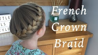 French Crown Braid Hair Tutorials by Two Little Girls Hairstyles