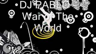 Download DJ PABLO - War of The World MP3 song and Music Video
