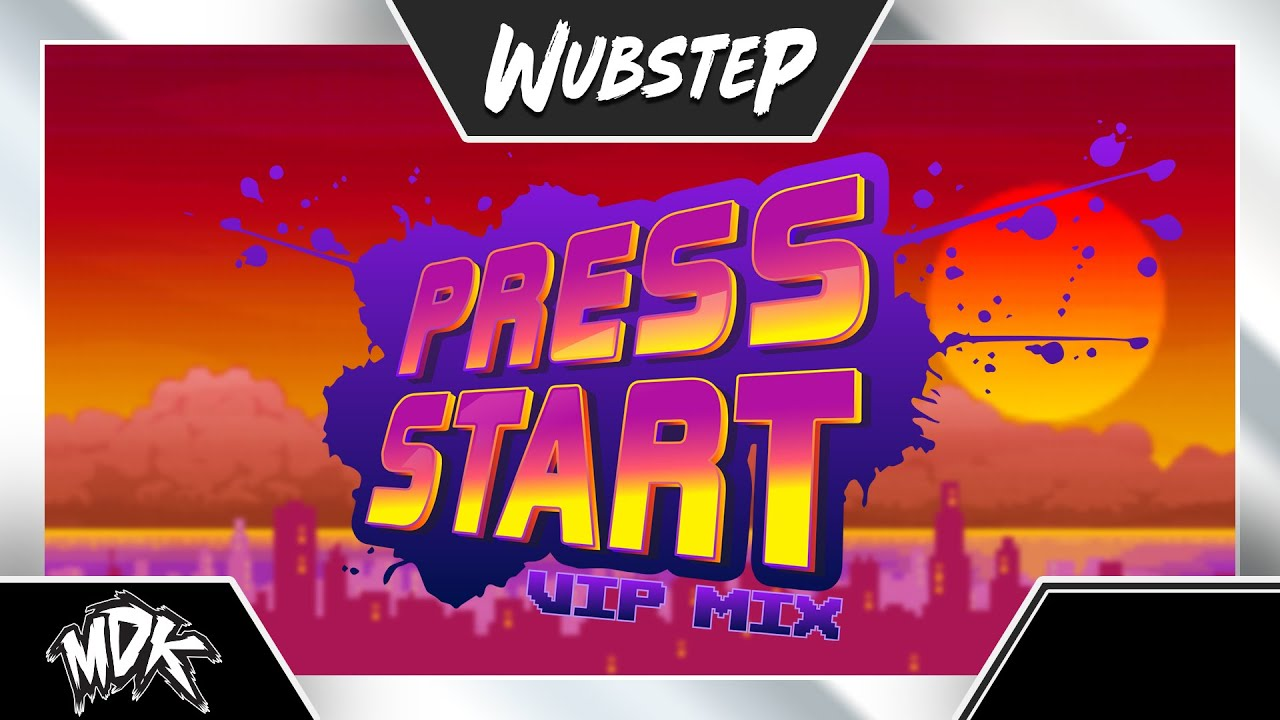 ♪ MDK - Press Start (VIP Mix) ♪