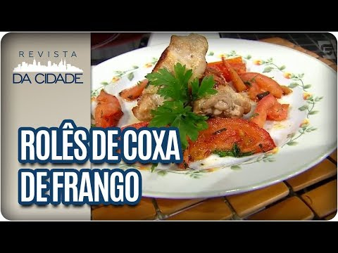 Receita De Rolês De Coxa De Frango - Revista Da Cidade (10/01/2018)