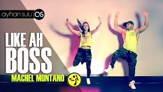 Zumba LIKE AH BOSS - MACHEL MONTANO // by A. SULU & FRIENDS